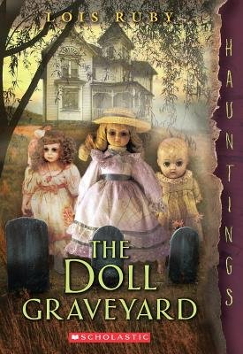 BY Ruby, Lois ( Author ) [ THE DOLL GRAVEYARD (HAUNTINGS) ] Jun-2014 [ Paperback ] (Doll Graveyard)