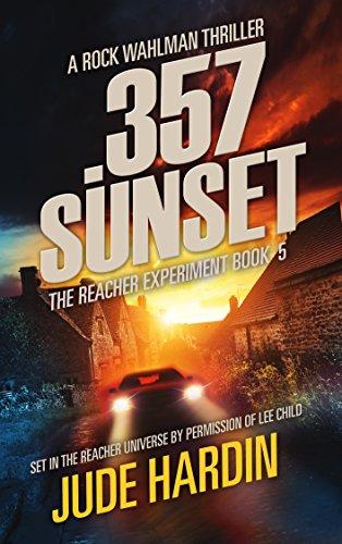 357 Sunset: The Reacher Experiment Book 5 (The Jack Reacher ...