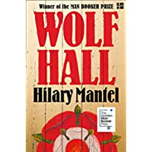Wolf Hall: Winner of the Man Booker Prize (The Wolf Hall Trilogy): Thomas Cromwell Trilogy Book 1