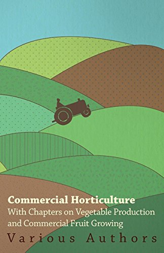 Commercial Horticulture - With Chapters on Vegetable Production and Commercial Fruit Growing by Various (3-Dec-2010) Paperback