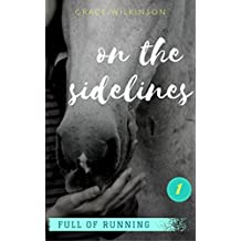 On the Sidelines: (Full of Running #1) (English Edition)