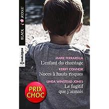 L'enfant du chantage - Noces à hauts risques - Le fugitif que j'aimais : 1 livre acheté = des cadeaux à gagner (Black Rose)