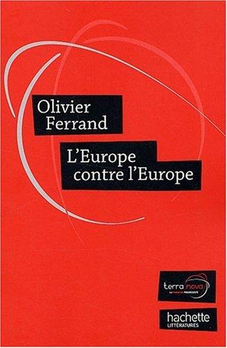 L'Europe contre l'Europe : Appel  une nouvelle gnration europenne