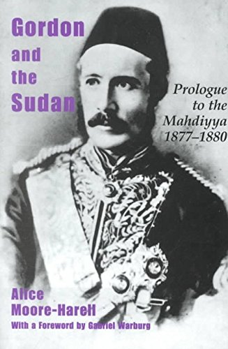 [Gordon and the Sudan: Prologue to the Mahdiyya 1877-1880] (By: Alice Moore-Harrell) [published: February, 2001]