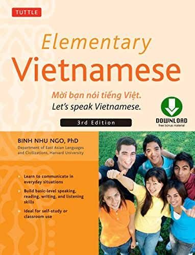 Elementary Vietnamese, Third Edition: Moi ban noi tieng Viet. Let's Speak Vietnamese. (Downloadable Audio Included) (English Edition)