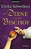 Die Dirne und der Bischof: Roman - Ulrike Schweikert