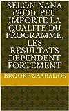 Selon Nana (2001), peu importe la qualité du programme, les résultats dépendent fortement