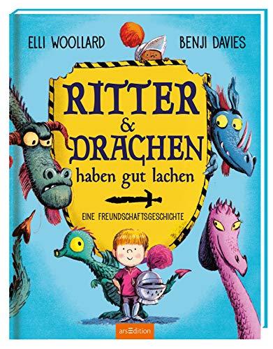 Ritter und Drachen haben gut lachen: Eine Freundschaftsgeschichte (Drachen Des Ritter)