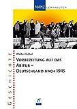 Vorbereitung auf das Abitur. Geschichte - Deutschland nach 1945