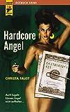 Hardcore Angel (Rotbuch Krimi - Hard Case Crime)