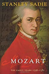 Mozart. the Early Years 1756 - 1781 by Stanley Sadie (2006-01-19)