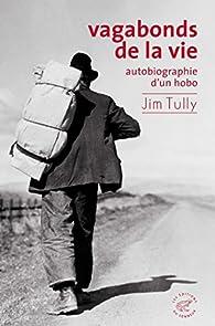 Vagabonds de la vie : Autobiographie d'un hobo par Jim Tully