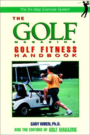 The Golf Fitness: A Six Step System to Better Golf Performance (Your Personal Golf Trainer) by Dr. Gary Wiren (1999-06-01) par Dr. Gary Wiren