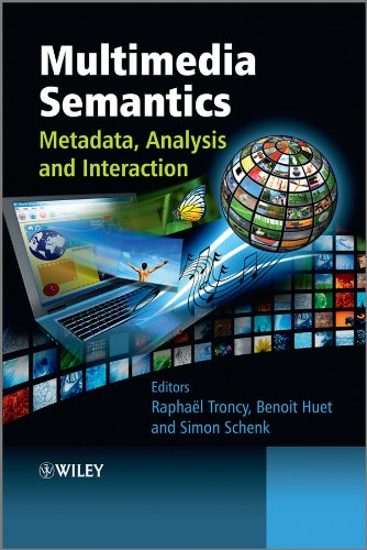 Multimedia Semantics: Metadata, Analysis and Interaction (English ...