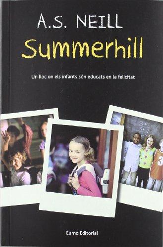 Summerhill: Un lloc on els infants són educats en la felicitat (Textos pedagògics) por A. S. Neill