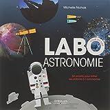 Labo astronomie: 52 projets pour initier les enfants à l'astronomie.
