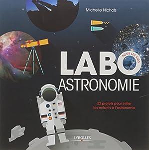 """Afficher """"Labo astronomie pour les kids"""""""
