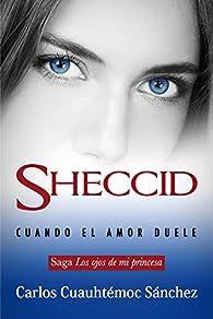 Sheccid, cuando el amor duele par  Carlos Cuauhtémoc Sánchez
