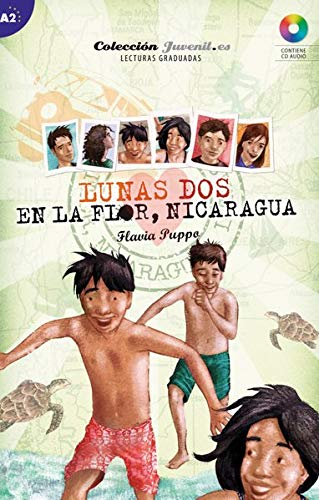 Nivel A2: Lunas Dos: En la Flor - Nicaragua: Lektüre mit Audio-CD (Lunas.es)
