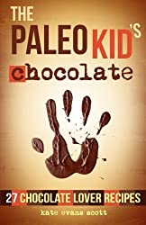 The Paleo Kid's Chocolate: 27 Chocolate Lover Recipes: (Primal Gluten Free Kids Cookbook) by Scott, Kate Evans (2014) Paperback