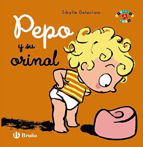 Pepo y su orinal (Castellano - A Partir De 0 Años -...