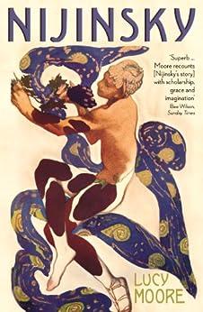 Nijinsky: A Life by [Moore, Lucy]
