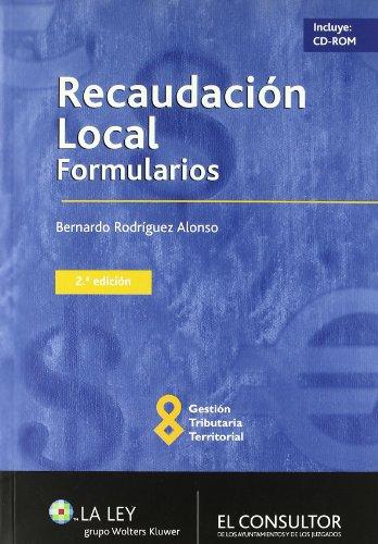 Recaudacion local. formularios (2ª ed.) por Bernardo Rodriguez Alonso