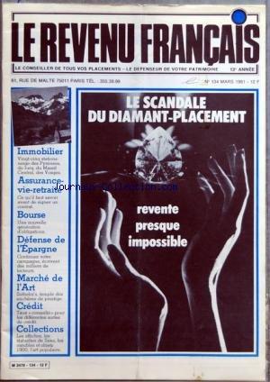 REVENU FRANCAIS (LE) [No 134] du 01/03/1981 - LE SCANDALE DU DIAMANT-PLACEMENT - IMMOBILIER - ASSURANCE-VIE-RETRAITE - LA BOURSE - DEFENSE DE L'EPARGNE - MARCHE DE L'ART - CREDIT - COLLECTIONS par Collectif