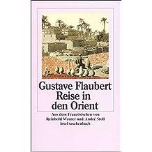 Romane und Erzählungen. 8 Bände: Reise in den Orient (insel taschenbuch)
