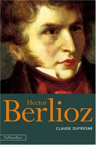 Berlioz par Danièle Dufresne, Claude Dufresne
