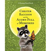 Chester Raccoon and the Acorn Full of Memories (Kissing Hand Books)