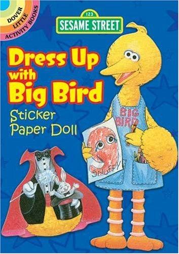 Up with Big Bird Sticker Paper Doll (Dover Little Activity Books) (Sesame Street Dress Up)