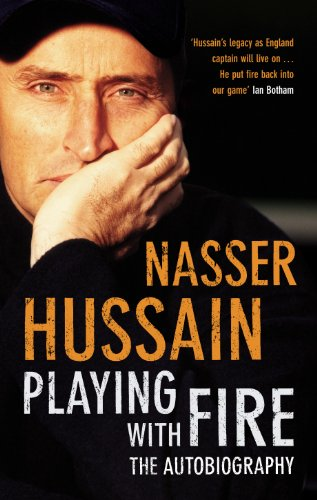 Playing With Fire: The Autobiography por Nasser Hussain