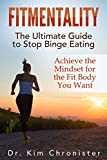 Image de FitMentality: The Ultimate Guide to Stop Binge Eating: Achieve the Mindset for the Fit Bod