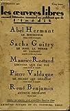 LES OEUVRES LIBRES N° 3. LE SUBORNEUR PAR ABEL HERMANT ABEL SUIVI DE LE MARI, LA FEMME ET L'AMANT PAR SACHA GUITRY SUIVI DE L'HOMME QUE J'AI TUE PAR MAURICE ROSTAND SUIVI DE LE SECRET QUI DEMANGE PAR P. VALDAGNE SUIVI DE ANTOINE DECHAINE PAR R. BENJAMIN.