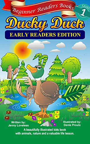 Ducks Unlimited Edition (Children's Books: Beginner Readers- Ducky Duck (Kids Early Reading Edition with 1st Grade Site Words & Pictures) Beginning L1 Read Aloud OR Toddlers Animal ... Read Along -Free L2 Story (English Edition))