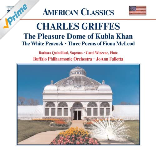 Griffes: Pleasure Dome Of Kubla Khan / The White Peacock