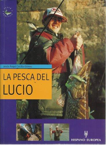 Pesca del Lucio,la por Jesus Angel Cecilia Gomez