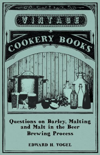 Questions on Barley, Malting and Malt in the Beer Brewing Process (English Edition)