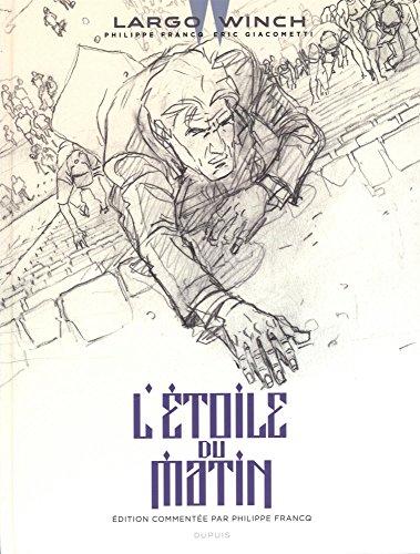 Largo Winch - tome 21 - L'toile du matin (Edition commente)