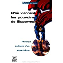 D'où viennent les pouvoirs de Superman ? Physique ordinaire d'un super-héros