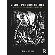 Visual Phenomenology: Encountering the Sublime Through Images