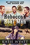 Mail Order Bride:  Rebecca's Real Man (My Brothers and the Golden Key Series Book 1)