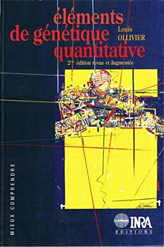 Eléments de génétique quantitative: 2e édition revue et augmentée (Mieux comprendre)