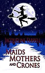 Maids, Mothers, and Crones (Sophronia and the Vampire Book 2)