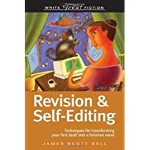 by Bell, James Scott Revision And Self-Editing (Write Great Fiction) (2008) Paperback