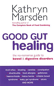 Good Gut Healing: The no-nonsense guide to bowel & digestive disorders by [Marsden, Kathryn]