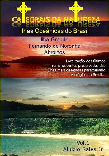 Ilhas Oceânicas do Brasil: Fernando de Noronha, Abrolhos e Ilha