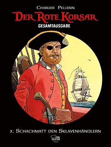 Der Rote Korsar Gesamtausgabe 07: Schachmatt den Sklavenhändlern -