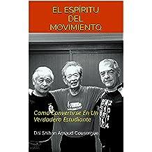 EL ESPÍRITU DEL MOVIMIENTO: Como Convertirse En Un Verdadero Estudiante (Bujinkan 01-01Sp)